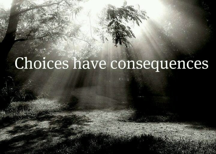 Consequences Quotes Sayings Consequences Picture Quotes