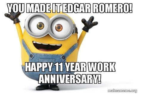 You made it Edgar Romero! happy 11 year work anniversary