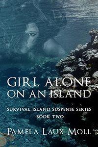 Girl Alone on an Island by Pamela Laux Moll