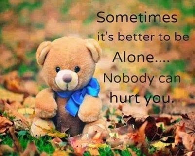 Sometimes Its Better To Be Alone Pictures Photos And Images For