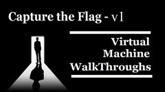 Ethical Hacking - Capture the Flag Walkthroughs - v1