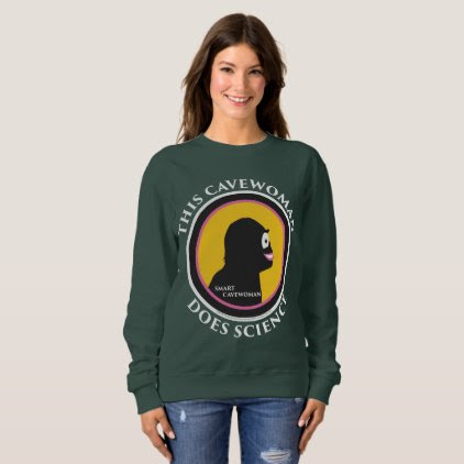 Basic Sweatshirt: Science Smart Cavewoman Sweatshirt