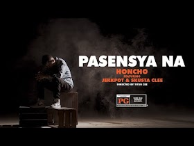 Pasensya Na by Honcho feat. Jekkpot x Skusta Clee (Official Music Video)