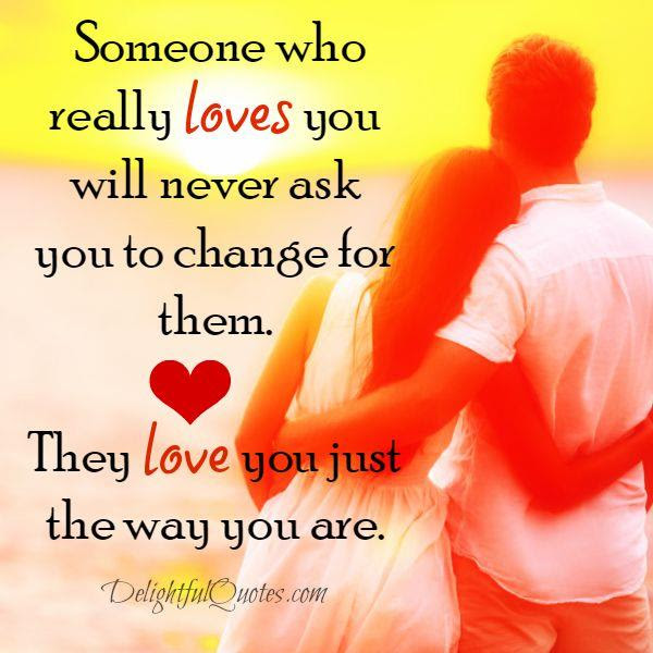 Someone Love You Just The Way You Are Delightful Quotes