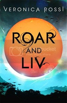 Roar and Liv by Veronica Rossi