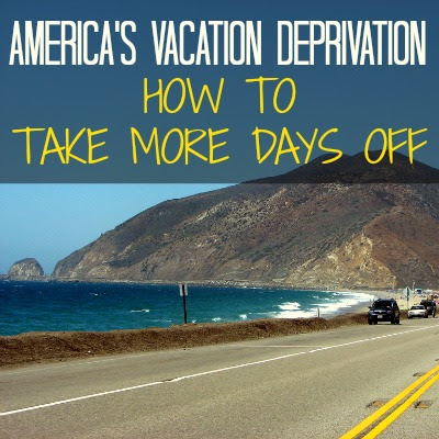How to Take More Days Off in Vacation-Deprived America ...