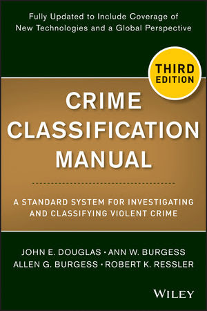 Wiley Crime Classification Manual A Standard System For Investigating And Classifying Violent