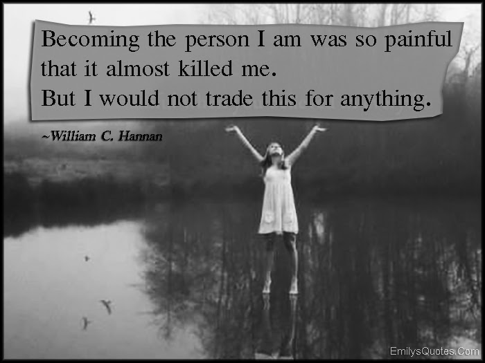 Becoming The Person I Am Was So Painful That It Almost Killed Me