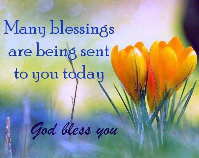 Many Blessings Are Being Sent To You Today God Bless You Pictures
