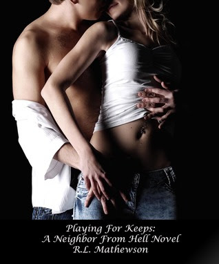 Playing for Keeps (A Neighbor from Hell #1)