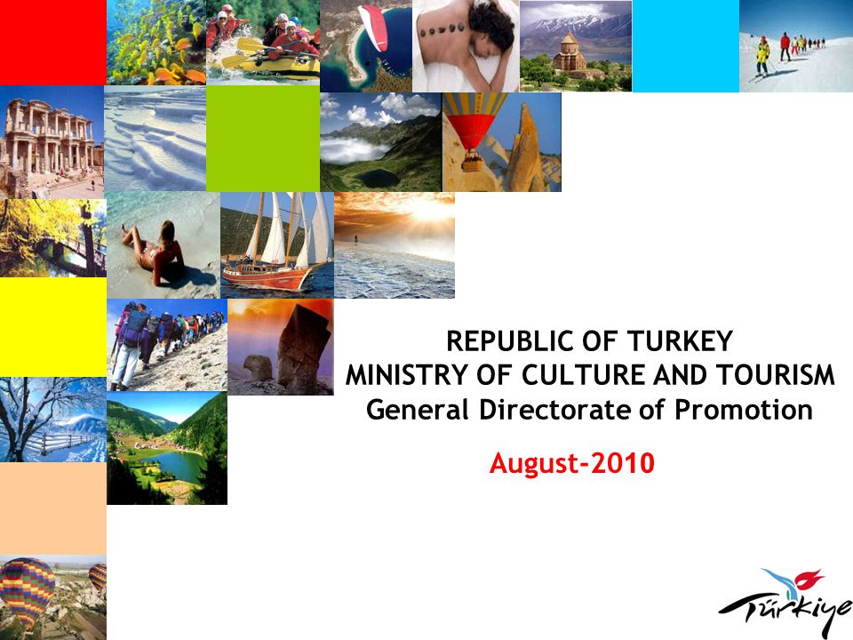 REPUBLIC OF TURKEY MINISTRY OF CULTURE AND TOURISM General Directorate of Promotion August ppt