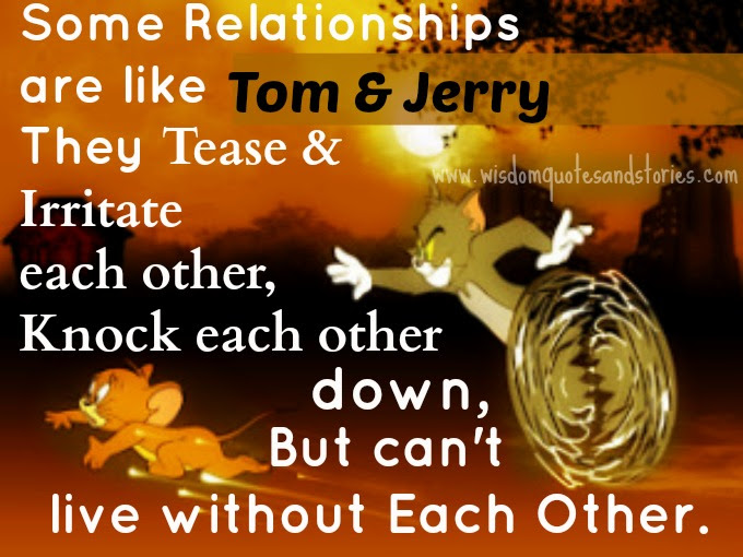 Some Relationships Are Like Tom Jerry Wisdom Quotes Stories
