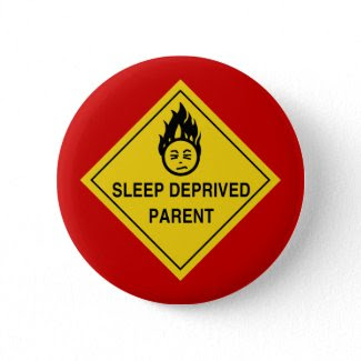 Sleep Deprived Parent Button button