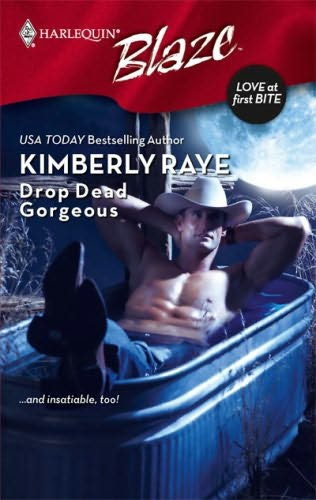 book cover of   Drop Dead Gorgeous    (Love at First Bite, book 2)  by  Kimberly Raye