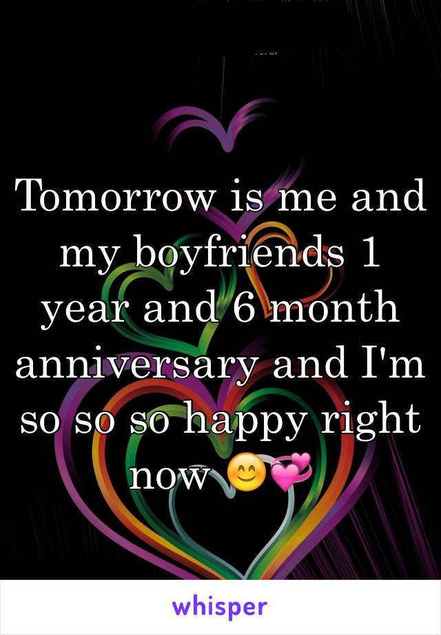 Tomorrow Is Me And My Boyfriends 1 Year And 6 Month Anniversary And