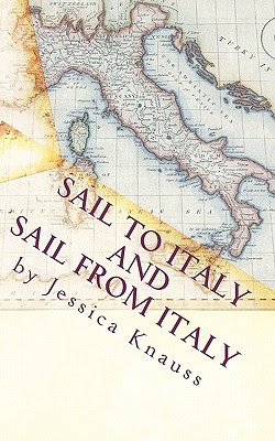 Sail to Italy and Sail from Italy by Jessica Knauss