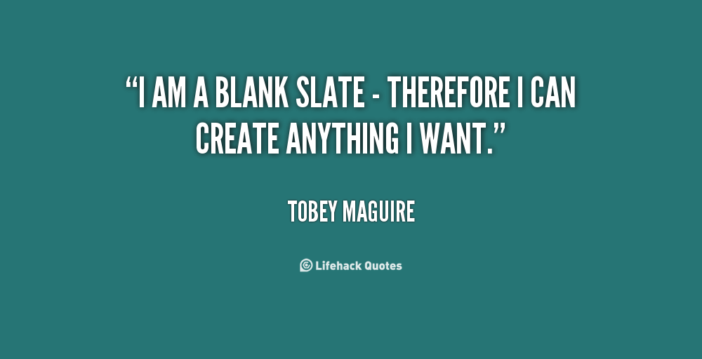 Top Quotes about Blank Slates (56 quotes)