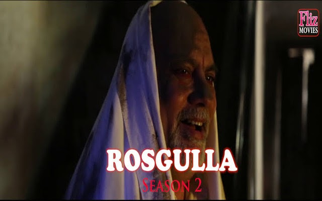 Rosgulla Season 2 Complete by Flizmovies HD Download