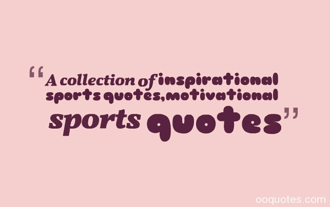 Inspirational Sports Quotes Motivation. QuotesGram