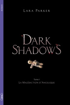 Couverture Dark Shadows, tome 1 : La Malédiction d'Angélique