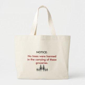 No Trees Were Harmed - Grocery Bag bag