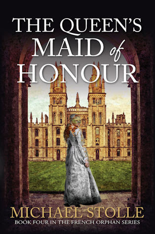 The Queen's Maid of Honour (The French Orphan, # 4)