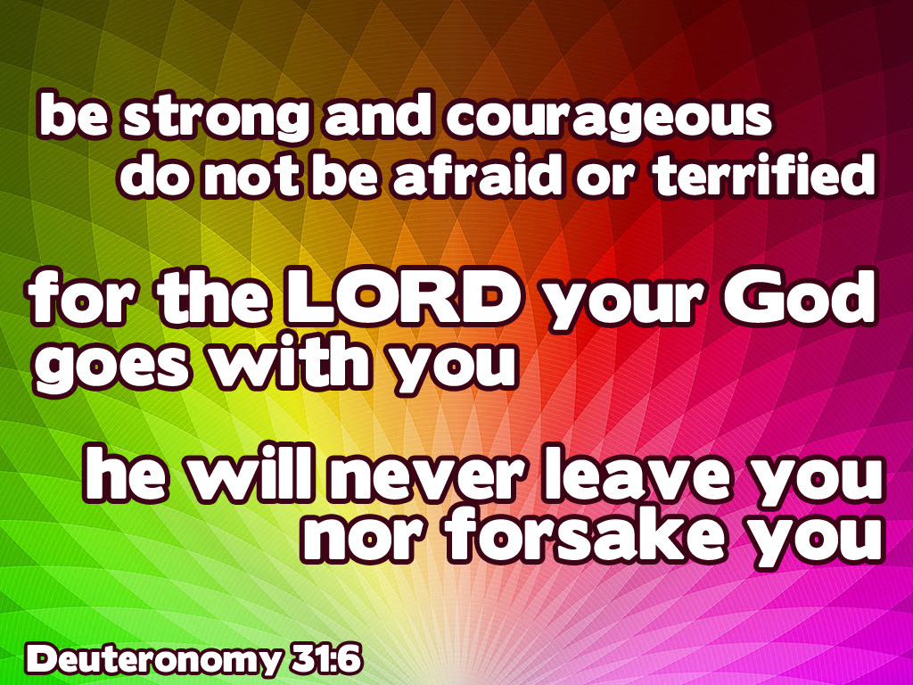 Be Strong And Courageous Do Not Be Afraid Or Terrified For The Lord