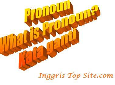 belajar tentang pronoun kata ganti  bahasa inggris