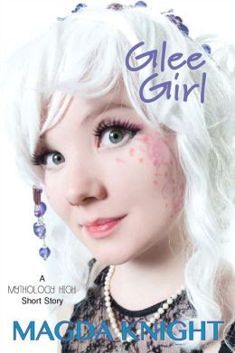 Glee Girl: A Mythology High Short Story