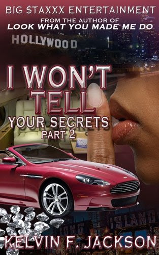 I WON'T TELL YOUR SECRETS part 2 by KELVIN F JACKSON