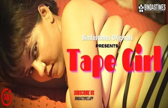 Tape Girl (2021) - BindasTimes Short Film