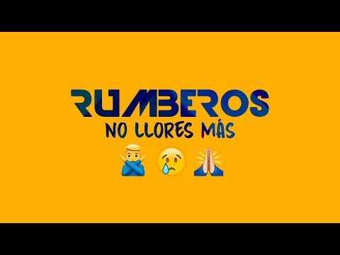 Rumberos – No Llores Más