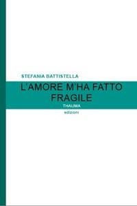 More about L'amore m'ha fatto fragile