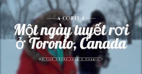 Cuộc sống ở Toronto - Một ngày tuyết rơi ở Toronto - Thăm nhà bạn và làm người tuyết.