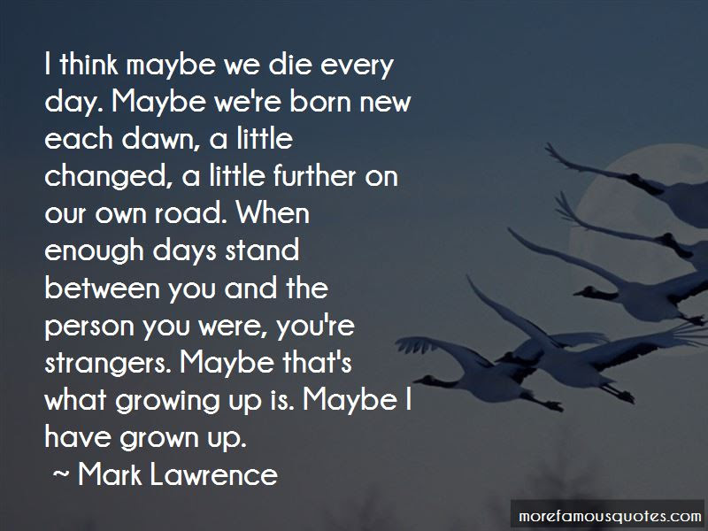 Quotes About I Have Grown Up Top 62 I Have Grown Up Quotes From