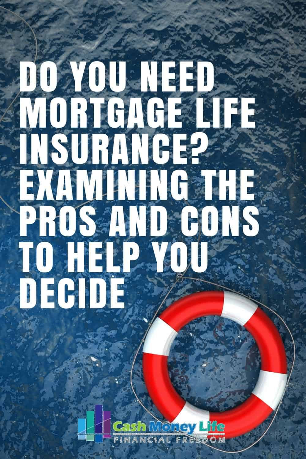 Pros and Cons of Mortgage Life Insurance - Cash Money Life
