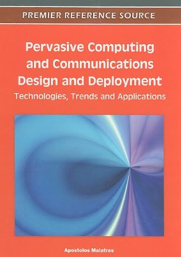 Pervasive Computing and Communications Design and Deployment: Technologies, Trends and Applications