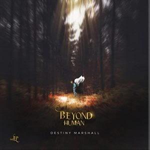 [BangHitz] EP: Destiny Marshall -Beyond Human