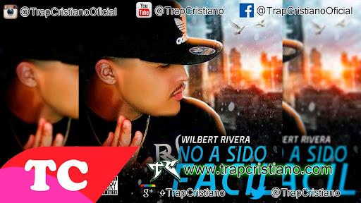 Wilbert Rivera - No A Sido Facil | Audio Oficial - Trap Cristiano