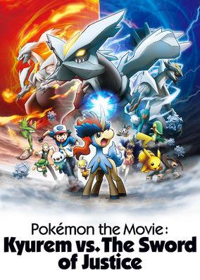 Pokémonthe Movie: Kyurem vs. The Sword...