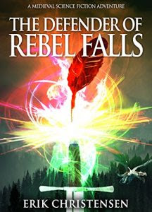 The Defender of Rebel Falls by Eric Christensen