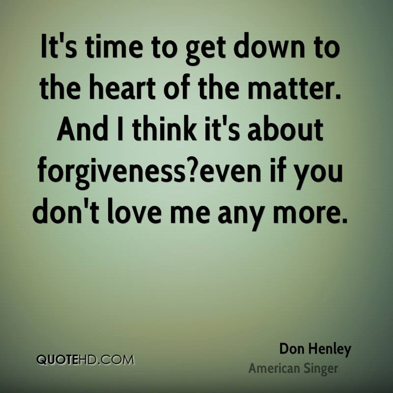 Don Henley Forgiveness Quotes Quotehd