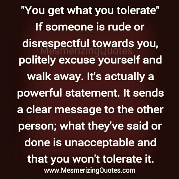 You Get What You Tolerate Mesmerizing Quotes