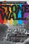 Title: Stonewall: Breaking Out in the Fight for Gay Rights, Author: Ann Bausum