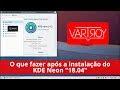 """KDE NEON """"18.04"""" - O que fazer após sua instalação"""