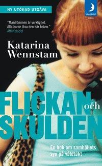 Bokomslag Flickan och skulden : en bok om samhällets syn på våldtäkt (pocket)