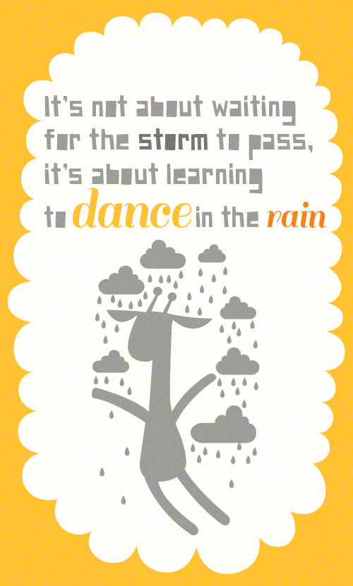 Its Not About Waiting For The Storm To Pass Its About Learning To