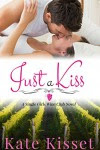 Just a Kiss: The Single Girls Wine Club (A Wine Country Romance Series Book 1) - Kate Kisset