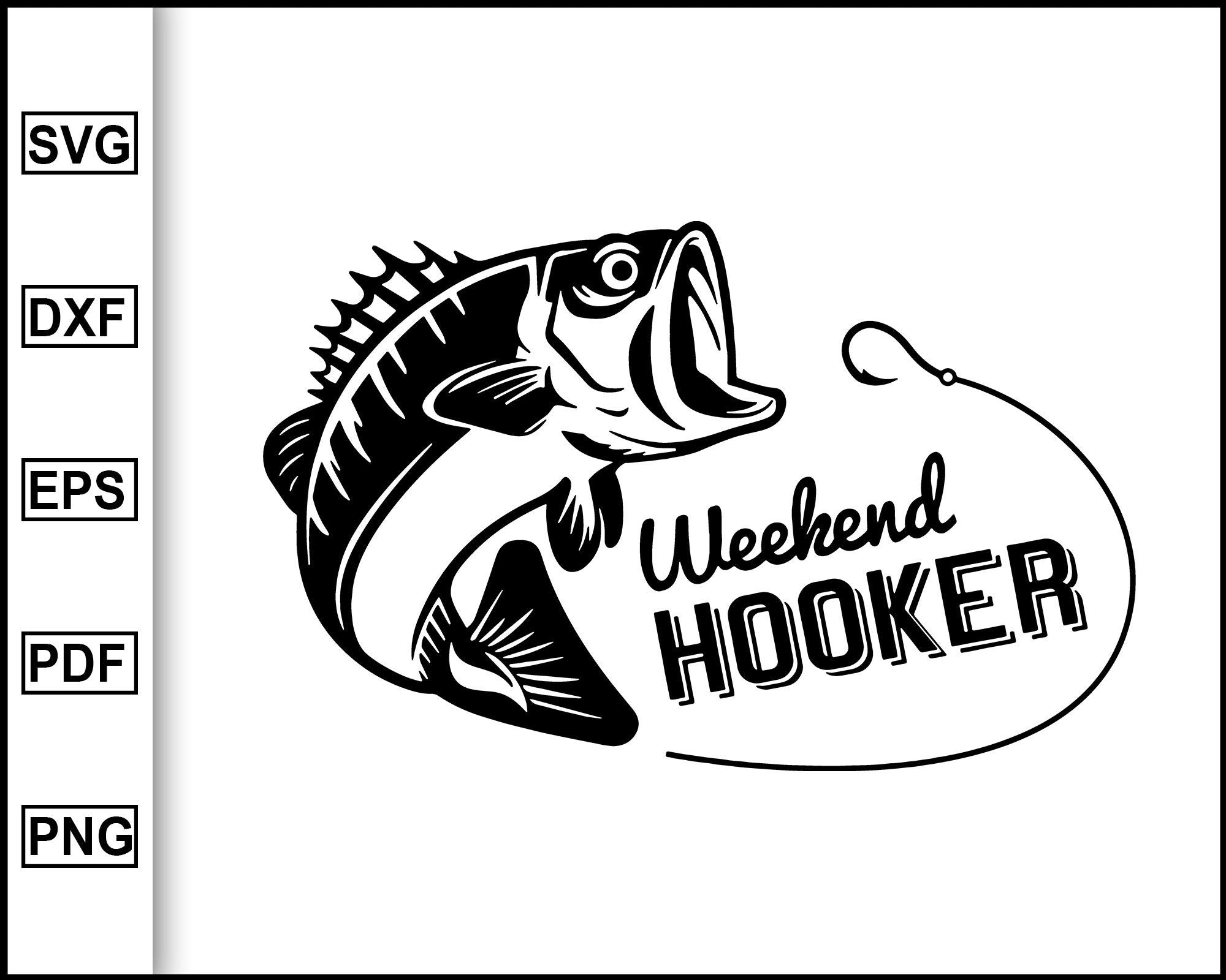 Download Weekend Hooker Svg Father S Day Svg Dad Svg Fisher Svg Funny Fishing Editable Svg File