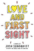 Title: Love and First Sight, Author: Josh Sundquist